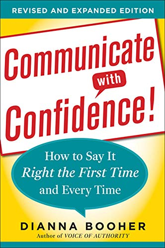 9780071770132: Communicate with Confidence, Revised and Expanded Edition:  How to Say it Right the First Time and Every Time