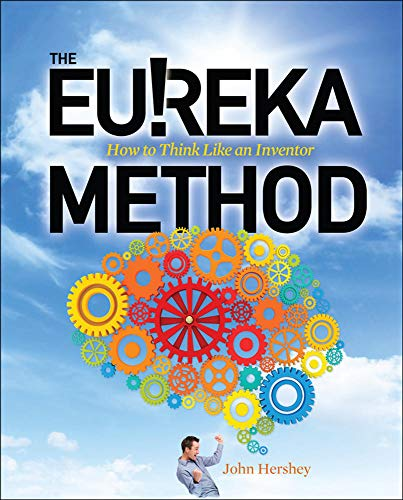 9780071770392: The Eureka Method: How to Think Like an Inventor