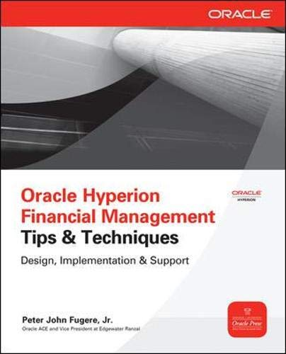 9780071770446: Oracle Hyperion Financial Management Tips And Techniques: Design, Implementation & Support (Oracle Press)