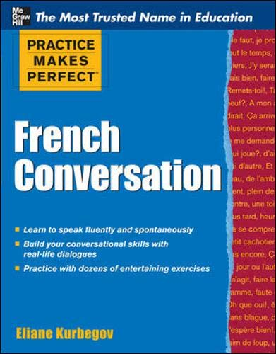 9780071770873: Practice Makes Perfect French Conversation (Practice Makes Perfect Series)
