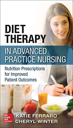 9780071771481: Diet Therapy in Advanced Practice Nursing: Nutrition Prescriptions for Improved Patient Outcomes
