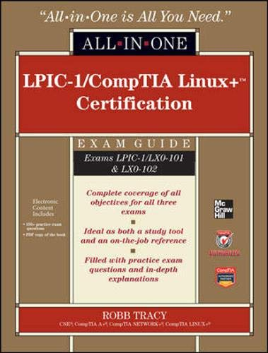 9780071771573: LPIC-1/CompTIA Linux+ Certification Exam Guide (Exams LPIC-1/LX0-101 & LX0-102) (All-in-One)
