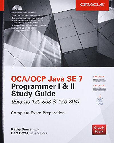 OCA/OCP Java SE 7 Programmer I & II Study Guide (Exams 1Z0-803 & 1Z0-804) (Certification Press) (9780071772006) by Sierra, Kathy; Bates, Bert