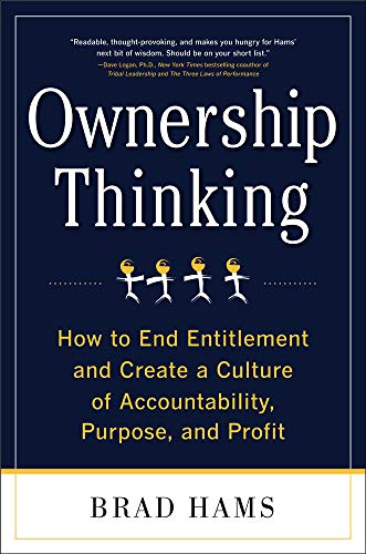 9780071772457: Ownership Thinking:  How to End Entitlement and Create a Culture of Accountability, Purpose, and Profit