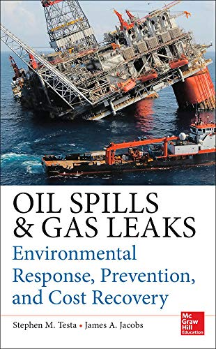 9780071772891: Oil Spill and Gas Leaks: Environmental Response, Prevention, and Cost Recovery