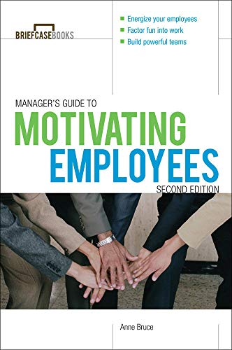 9780071772976: Manager's Guide to Motivating Employees 2/E (Briefcase Books Series)