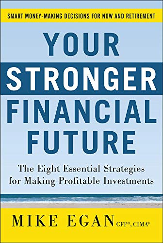 9780071772990: Your Stronger Financial Future: The Eight Essential Strategies for Making Profitable Investments (Personal Finance & Investment)