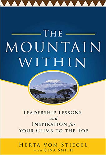 9780071773065: The Mountain Within: Leadership Lessons and Inspiration for Your Climb to the Top