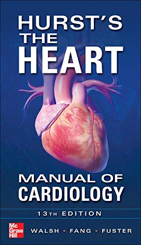 Hurst's the Heart Manual of Cardiology, Thirteenth Edition (9780071773157) by Richard Walsh; James Fang; Valentin Fuster; Robert A. O'Rourke