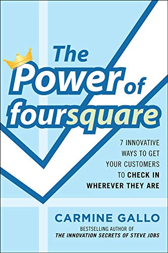 9780071773171: The Power of foursquare: 7 Innovative Ways to Get Your Customers to Check In Wherever They Are