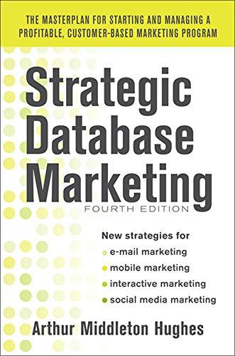 9780071773485: Strategic Database Marketing 4e: The Masterplan for Starting and Managing a Profitable, Customer-Based Marketing Program