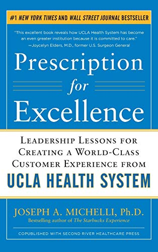 9780071773546: Prescription for Excellence: Leadership Lessons for Creating a World Class Customer Experience from UCLA Health System (Business Books)