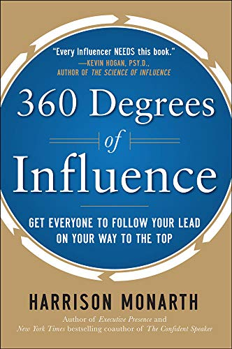 9780071773553: 360 Degrees of Influence: Get Everyone to Follow Your Lead on Your Way to the Top (Management & Leadership)