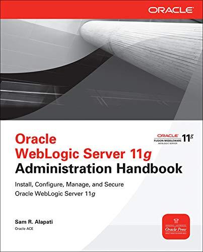 9780071774253: Oracle weblogic server 11g administration handbook (Informatica)