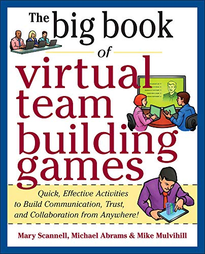 9780071774352: The Big Book of Virtual Team-Building Games: Quick, Effective Activities to Build Communication, Trust, and Collaboration from Anywhere!