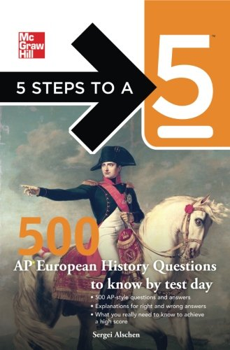 9780071774475: 5 Steps to a 5 500 AP European History Questions to Know by Test Day (5 Steps to a 5 on the Advanced Placement Examinations Series)