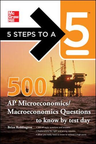 9780071774499: 5 Steps to a 5 500 Must-Know AP Microeconomics/Macroeconomics Questions (5 Steps to a 5 on the Advanced Placement Examinations)