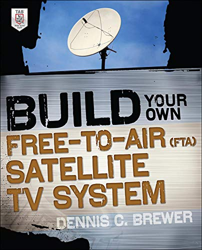 9780071775151: Build Your Own Free-to-Air (FTA) Satellite TV System (Electronics)
