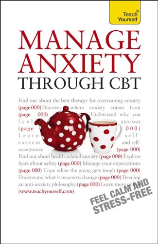 9780071775205: Manage Anxiety Through CBT: A Teach Yourself Guide