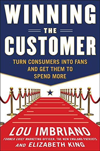 9780071775267: Winning the Customer: Turn Consumers into Fans and Get Them to Spend More