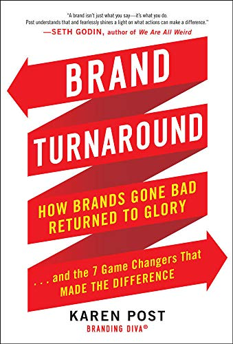 9780071775281: Brand Turnaround: How Brands Gone Bad Returned to Glory and the 7 Game Changers that Made the Difference (Business Books)