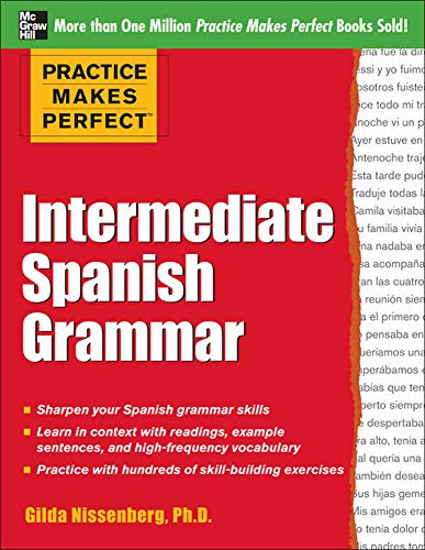 9780071775403: Practice Makes Perfect: Intermediate Spanish Grammar: With 160 Exercises