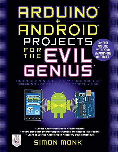 9780071775960: Arduino + Android Projects for the Evil Genius: Control Arduino with Your Smartphone or Tablet