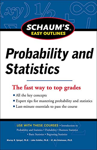 Schaum's Easy Outline of Probability and Statistics, Revised Edition (Schaum's Easy ...
