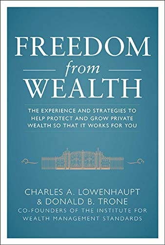 9780071777636: Freedom from Wealth: The Experience and Strategies to Help Protect and Grow Private Wealth