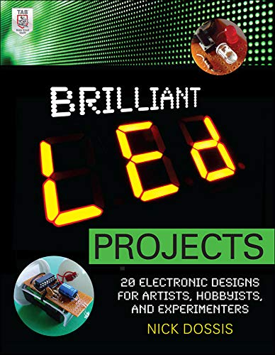 9780071778220: Brilliant LED Projects: 20 Electronic Designs for Artists, Hobbyists, and Experimenters