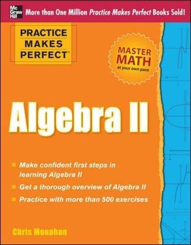 Practice Makes Perfect Algebra II: Monahan, Christopher