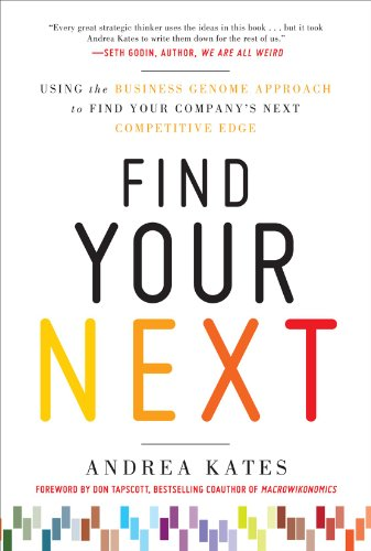 9780071778527: Find Your Next:  Using the Business Genome Approach to Find Your Company's Next Competitive Edge