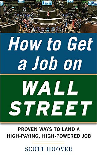 9780071778534: How to Get a Job on Wall Street: Proven Ways to Land a High-Paying, High-Power Job