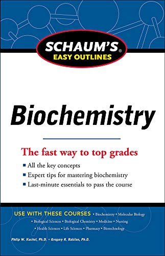 Schaum's Easy Outline of Biochemistry, Revised Edition: Kuchel, Philip W.;