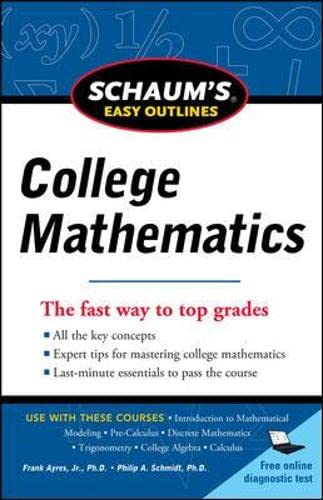 Schaum's Easy Outline of College Mathematics, Revised: Schmidt, Philip; Ayres,