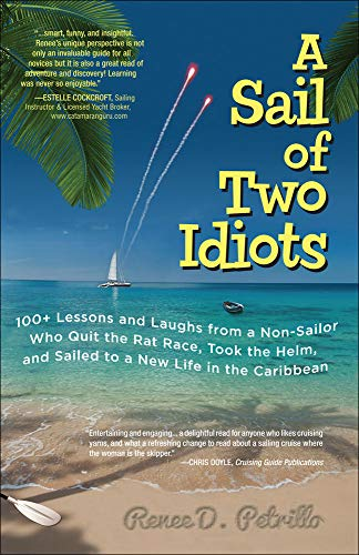 9780071779845: A Sail of Two Idiots: 100+ Lessons and Laughs from a Non-Sailor  Who Quit the Rat Race, Took the Helm, and Sailed to a New Life in the Caribbean