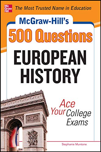 9780071780353: McGraw-Hill's 500 European History Questions: Ace Your College Exams (Mcgraw-Hill's 500 Questions)