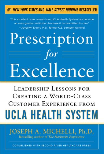 9780071780452: Prescription for Excellence: Leadership Lessons for Creating a World-Class Customer Experience from UCLA Health System