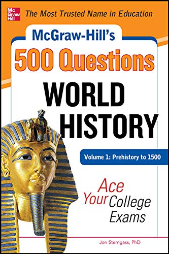 9780071780582: McGraw-Hill's 500 World History Questions, Volume 1: Prehistory to 1500: Ace Your College Exams (Mcgraw-Hill's 500 Questions)