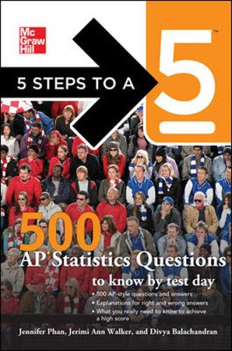 9780071780704: 5 Steps to a 5 500 AP Statistics Questions to Know by Test Day (5 Steps to a 5 on the Advanced Placement Examinations Series)