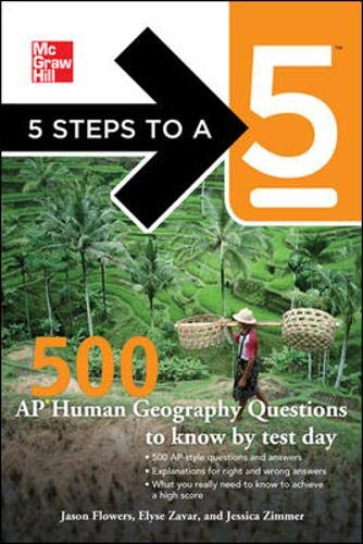 9780071780766: 5 Steps to a 5 500 AP Human Geography Questions to Know by Test Day (5 Steps to a 5 on the Advanced Placement Examinations)