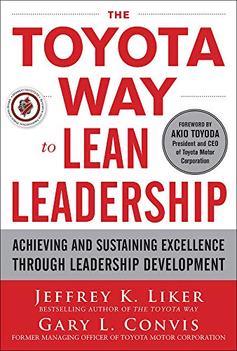 9780071780780: The Toyota Way to Lean Leadership: Achieving and Sustaining Excellence through Leadership Development (Business Books)