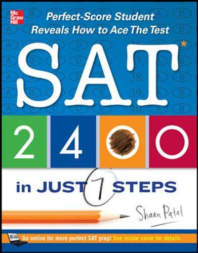 9780071780995: SAT 2400 in Just 7 Steps: Perfect-score SAT Student Reveals How to Ace the Test