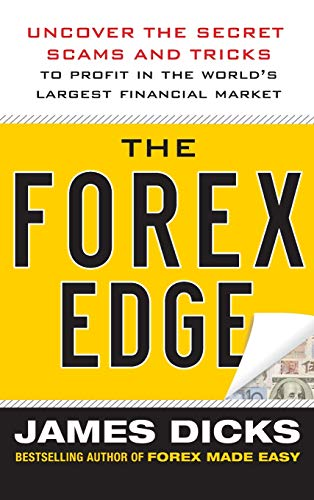 9780071781183: The Forex Edge:  Uncover the Secret Scams and Tricks to Profit in the World's Largest Financial Market