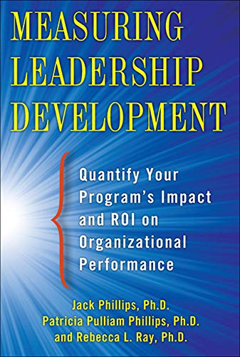 9780071781206: Measuring Leadership Development: Quantify Your Program's Impact and ROI on Organizational Performance