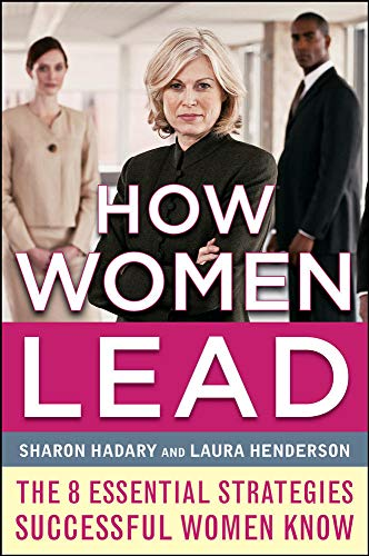 9780071781251: How Women Lead: The 8 Essential Strategies Successful Women Know (Business Books)