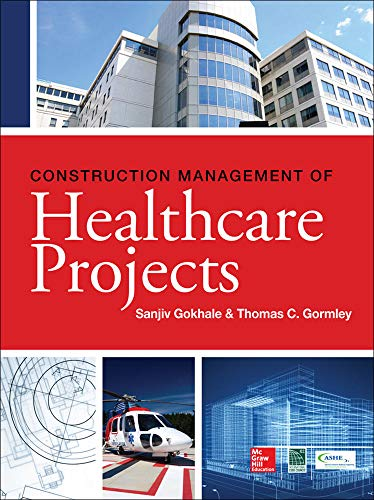 9780071781916: Construction Management of Healthcare Projects