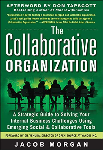 9780071782302: The Collaborative Organization: A Strategic Guide to Solving Your Internal Business Challenges Using Emerging Social and Collaborative Tools (Business Books)