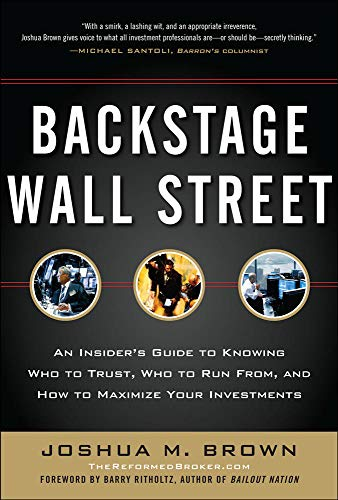 9780071782326: Backstage Wall Street: An Insider's Guide to Knowing Who to Trust, Who to Run From, and How to Maximize Your Investments
