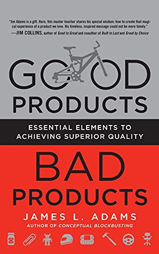 9780071782401: Good Products, Bad Products: Essential Elements to Achieving Superior Quality